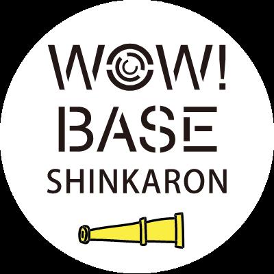 WOW! BASE SHINKARON